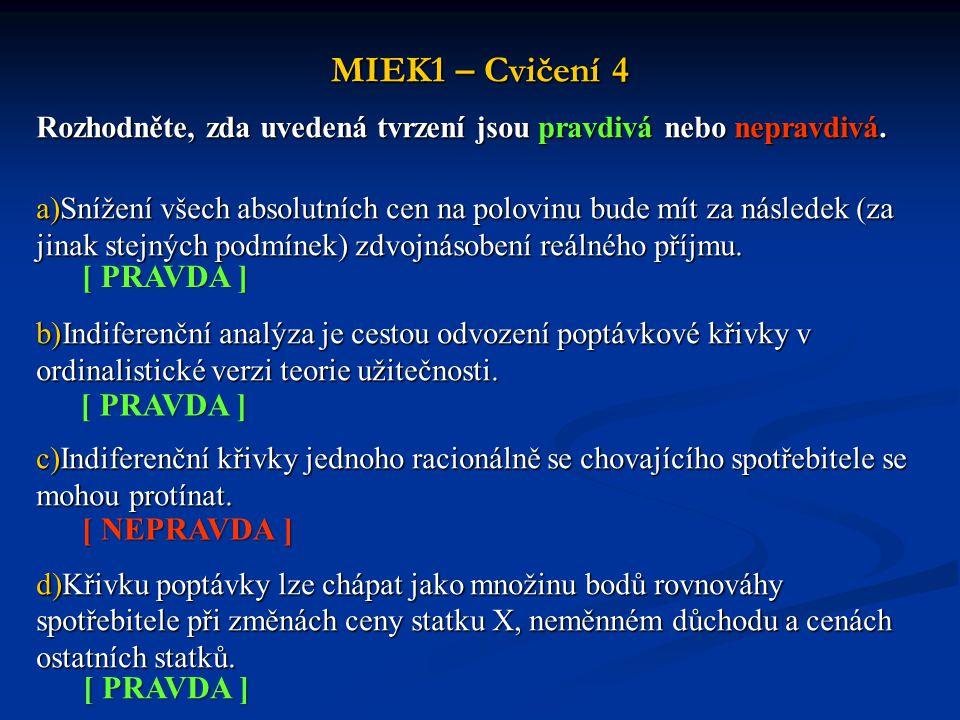 MIEK1 – Cvičení 4 [ PRAVDA ] [ PRAVDA ] [ NEPRAVDA ] [ PRAVDA ]